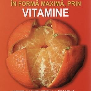 Biblioteca pentru o viață sănătoasă  Vitaminele și forma maximă