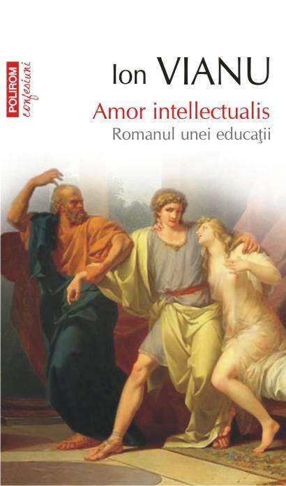 Amor intellectualis.Romanul unei educaţii