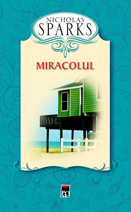 Cartea de weekend: Miracolul, de Nicholas Sparks