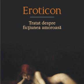 Eroticon: ficţiunea amoroasă ca formă supremă de realism literar