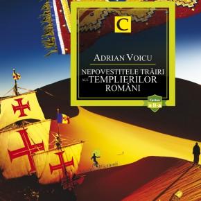 Nepovestitele trăiri ale templierilor români, reloaded