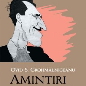 Amintirile lui Crohmălniceanu  Lectură obligatorie