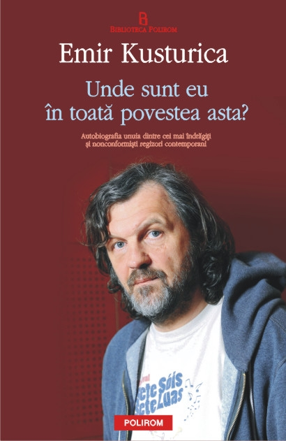 Emir Kusturika, fascinația oamenilor din Balcani