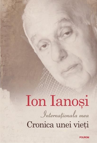 """Ion Ianoşi: """"Dacă lumea trăită de mine a fost rea, nici cea pe care încă o contemplu azi nu e bună"""""""