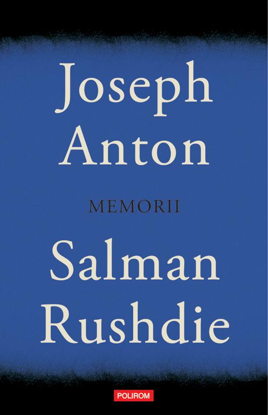"""""""Joseph Anton. Memorii"""" de Salman Rushdie, lansare mondială în 18 septembrie"""