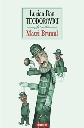 Matei Brunul. Un roman al poveştilor nespuse