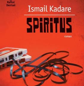 Ismail Kadare. Istorii mistice din comunismul albanez
