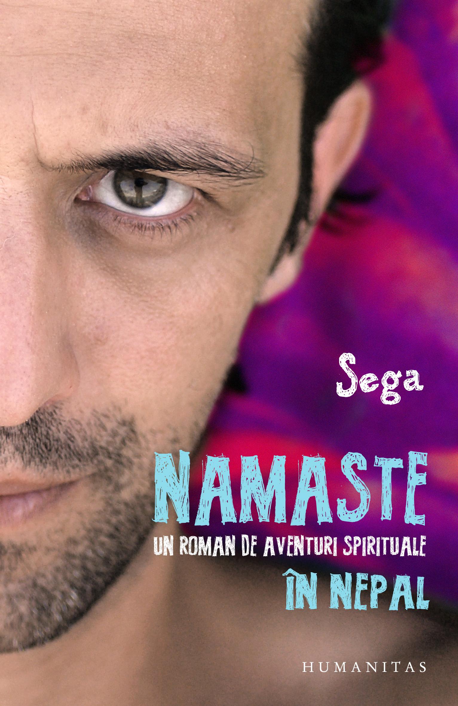 """Sega: """"Namaste…Îl salut pe cel treaz din tine…"""""""