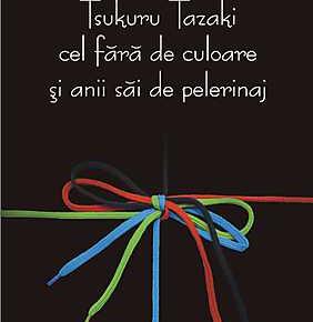 Tsukuru Tazaki cel fără de culoare și anii săi de pelerinaj