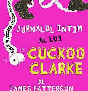 Jurnalul intim al lui Cuckoo Clarke trebuie citit!