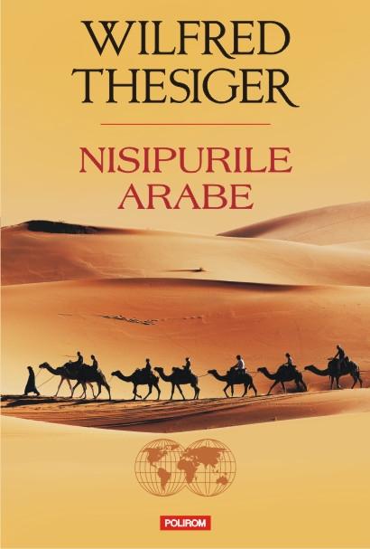 Dor de deșert: Nisipurile arabe, de Wilfred Thesiger
