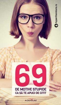 69 de motive stupide ca să te apuci de citit, un proiect Hyperliteratura și Editura Adenium