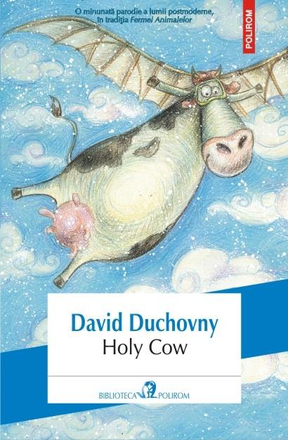 """Debutul literar al starului hollywoodian David Duchovny: """"Holy Cow"""""""