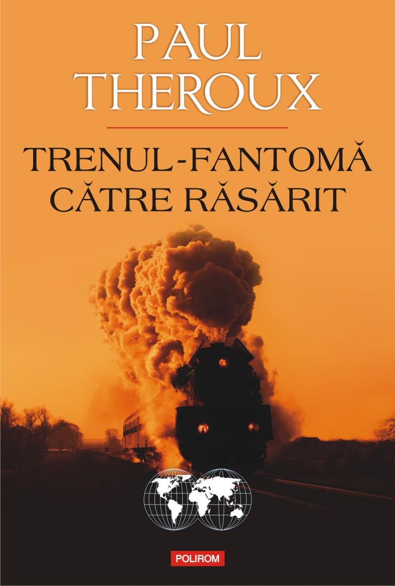 Paul Theroux în Trenul-fantomă către Răsărit