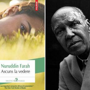 """Cel mai important romancier african al momentului: Nuruddin Farah, """"Ascuns la vedere"""""""