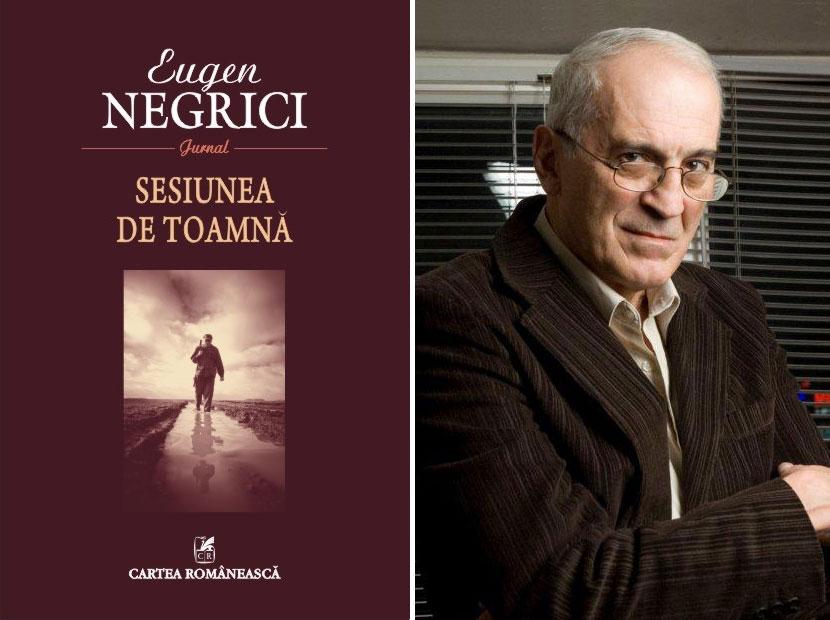 Sesiunea de toamnă: 40 de ani de însemnări ale criticului Eugen Negrici