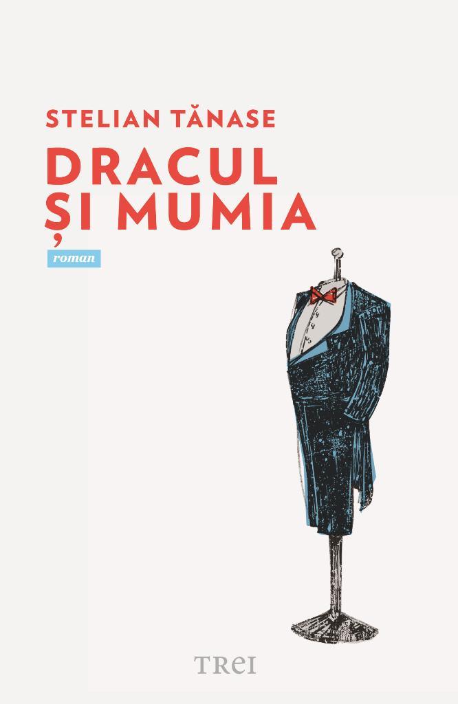 """O parodie macabră şi adesea cinică: """"Dracul și Mumia"""" de Stelian Tănase"""