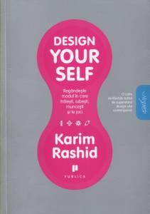 design-yourself-regandeste-modul-in-care-traiesti-iubesti-muncesti-si-te-joci_1_fullsize