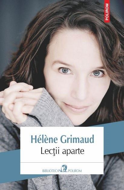 """Farmecul lumii și bucuria de a trăi: """"Lecții aparte"""", Helene Grimaud"""