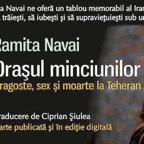 """Nou la Polirom: """"Oraşul minciunilor. Dragoste, sex şi moarte la Teheran"""", de Ramita Navai"""