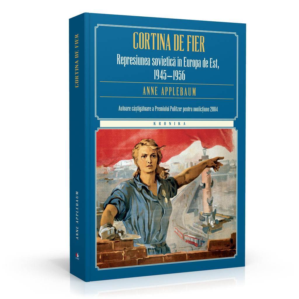 """Cortina de Fier"" de Anne Applebaum: Pulitzer pentru nonficțiune 2004"