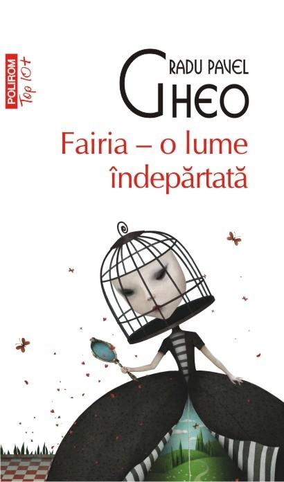 """""""Fairia"""", o realitate dată peste cap de Radu Pavel Gheo"""