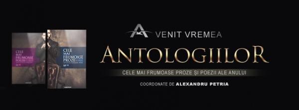 A venit vremea Antologiilor!