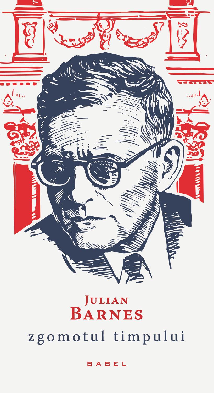 """""""Zgomotul timpului"""", romanul lui Julian Barnes despre viața compozitorului Dmitri Șostacovici"""