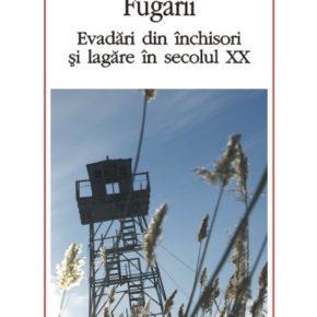 """""""Fugarii. Evadări din închisori şi lagăre în secolul XX"""", la Polirom"""