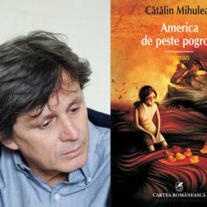 """""""America de peste pogrom"""", de Cătălin Mihuleac, va fi tradus în limba germană"""