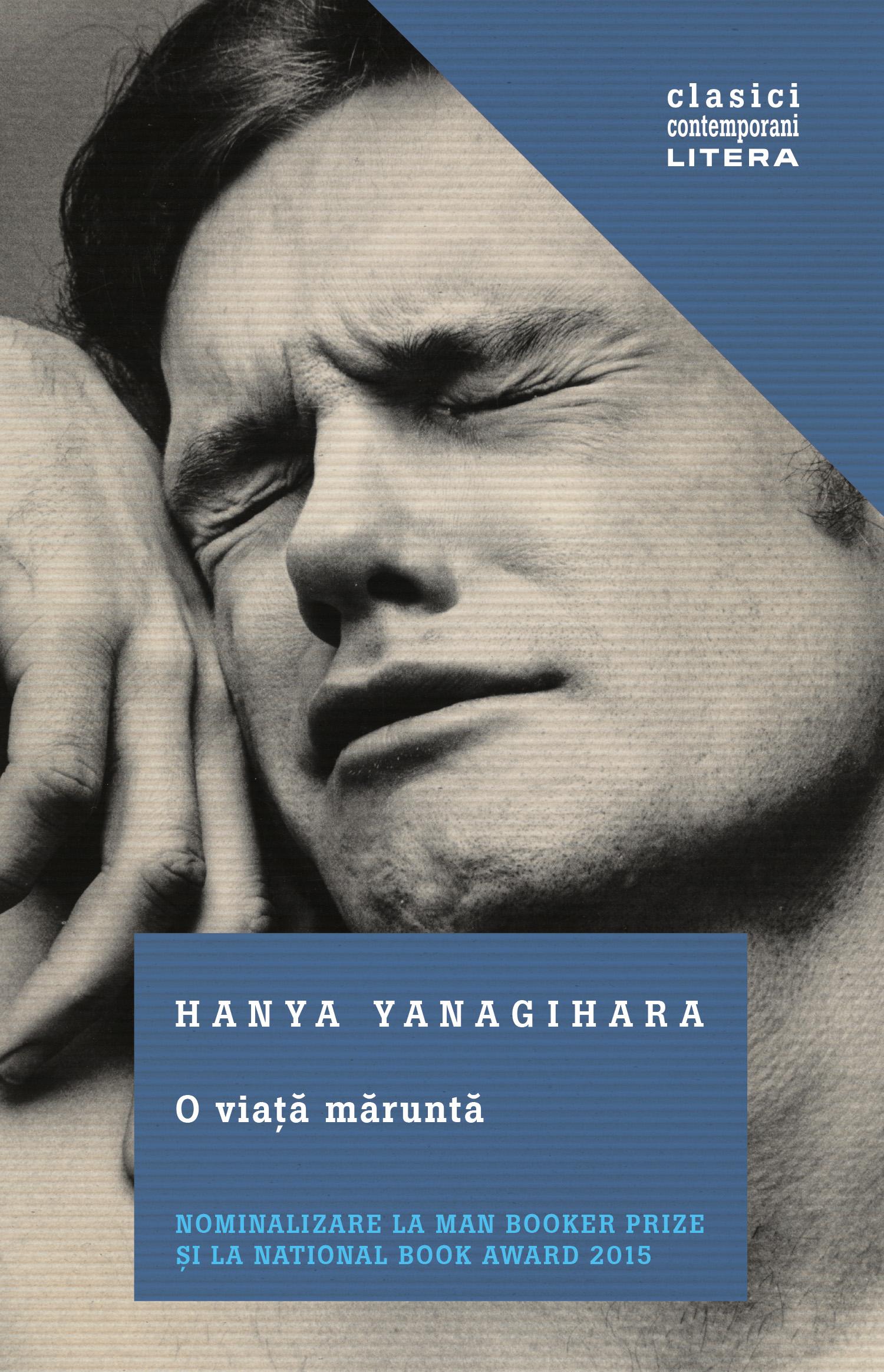 """""""O viață măruntă"""", de Hanya Yanagihara: un studiu magistral despre suferinţă şi prietenie"""
