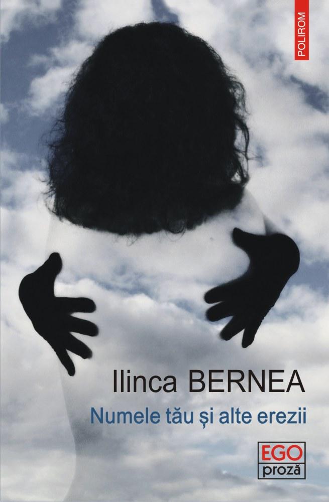 """Ilinca Bernea despre romanul """"Numele tău şi alte erezii"""" la București"""