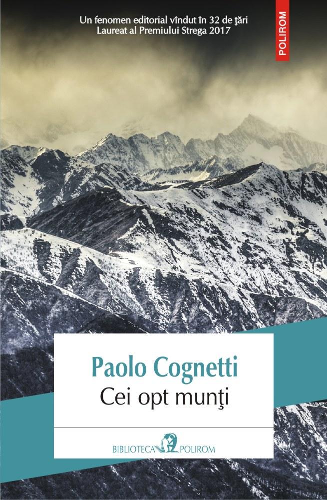"""Recomandare de lectură din Biblioteca Polirom: """"Cei opt munți"""", de Paolo Cognetti"""