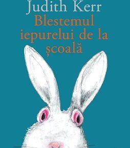 """""""Blestemul iepurelui de la școală"""", ultima carte semnată Judith Kerr"""